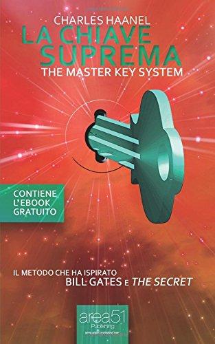 9788865747766: La Chiave Suprema: Il metodo che ha ispirato The Secret e Bill Gates (Italian Edition)