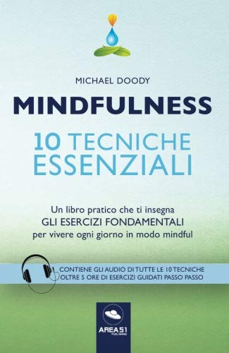 9788865749296: Mindfulness. 10 tecniche essenziali Un libro pratico che ti insegna gli esercizi fondamentali per vivere ogni giorno in modo mindful