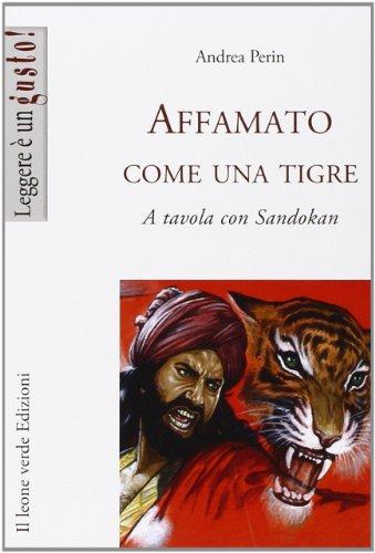 9788865800799: Affamato come una tigre. A tavola con Sandokan (Leggere è un gusto)