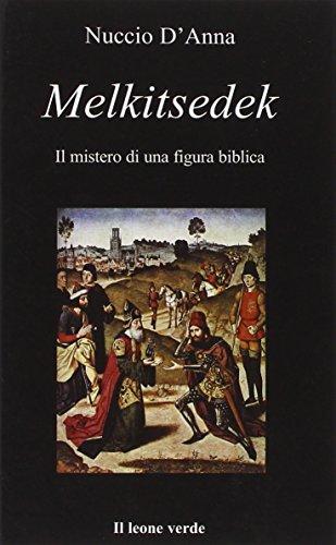 9788865800911: Melkitsedek. Il mistero di una figura biblica