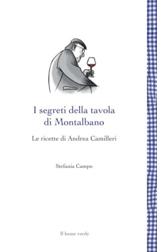 9788865803165: I segreti della tavola di Montalbano: Le ricette di Andrea Camilleri