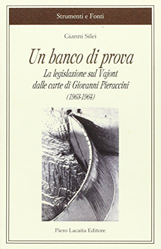 Un banco di prova. La legislazione sul Vajont dalle carte di Giovanni Pieraccini (1963-1964).: ...