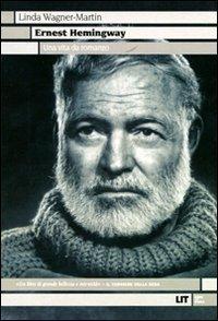9788865830420: Ernest Hemingway. Una vita da romanzo