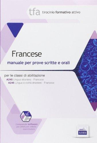 9788865844403: TFA. Francese. Manuale per le prove scritte e orali classi A245 e A246. Con software di simulazione