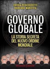 9788865880418: Governo globale. La storia segreta del nuovo ordine mondiale (Un'altra storia)