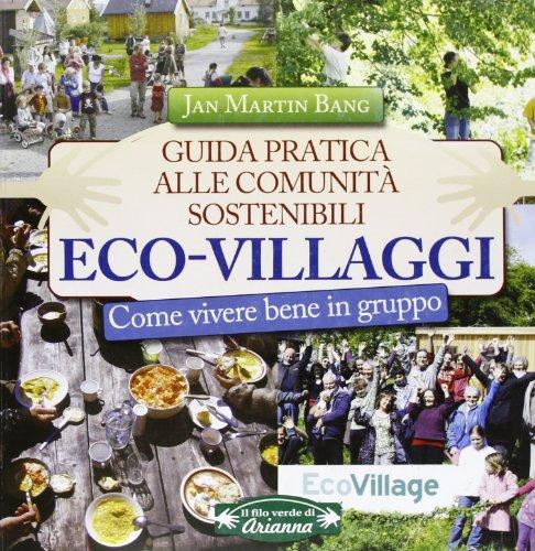 9788865880456: Eco-villaggi. Guida pratica alle comunità sostenibili