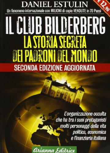 9788865880470: Il club Bilderberg. La storia segreta dei padroni del mondo (Un'altra storia)