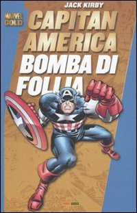 Capitan America. Bomba di follia (9788865891209) by Jack Kirby