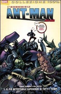 9788865896280: Il più detestabile supereroe di tutti i tempi. L'incorreggibile Ant-Man: 1