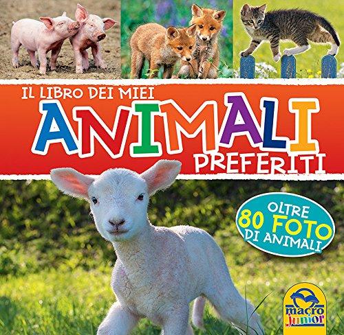 Il libro dei miei animali preferiti - AA.VV