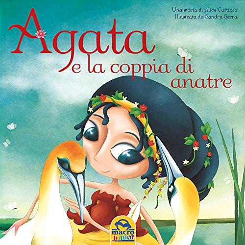 Agata e la coppia di anatre - Alice Cardoso; Sandra Serra