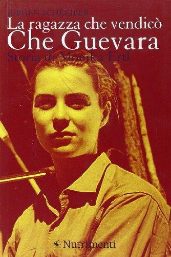 9788865940914: La ragazza che vendicò Che Guevara. Storia di Monika Ertl