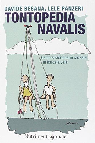 9788865943717: Tontopedia navalis. Cento straordinarie cazzate in barca a vela