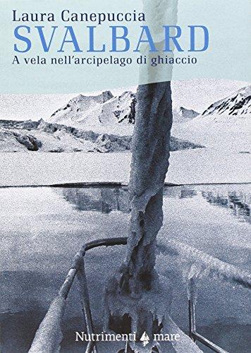 9788865943991: Svalbard. A vela nell'arcipelago di ghiaccio