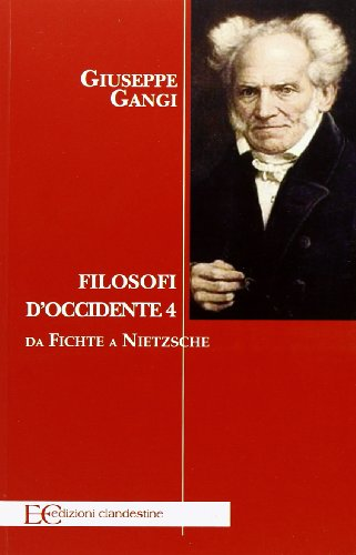9788865964323: Filosofi d'Occidente vol. 4 - Da Fichte a Nietzsche