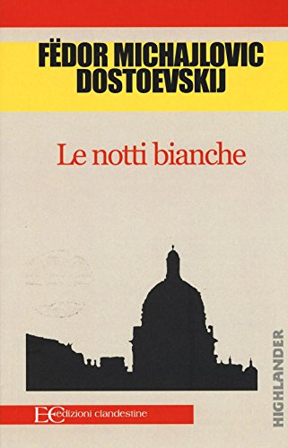 Le notti bianche: Fëdor Dostoevskij