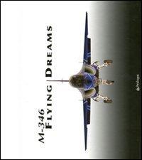 9788865980446: M-346 Flying Dreams