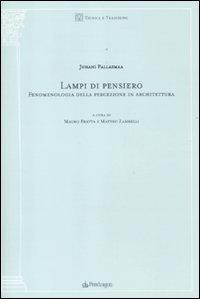 Lampi di pensiero. Fenomenologia della percezione in architettura (9788865980743) by [???]
