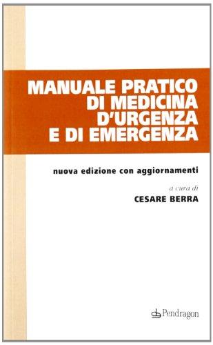 9788865980873: Manuale pratico di medicina d'urgenza e di emergenza
