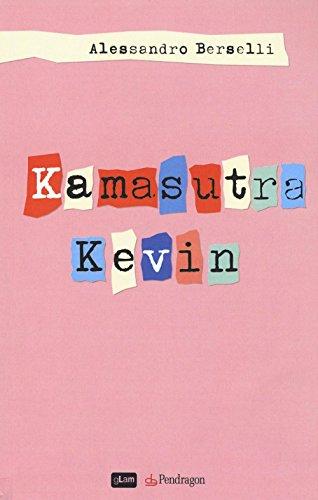 Kamasutra Kevin: Alessandro Berselli