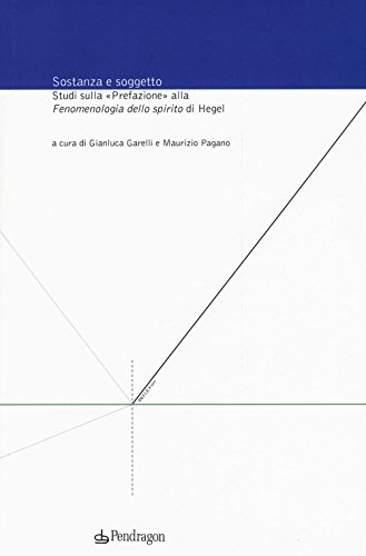 9788865987810: Sostanza e soggetto. Studi sulla «Prefazione» alla «Fenomenologia dello spirito» di Hegel