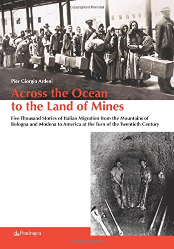 9788865987919: Across the Ocean to the Land of Mines: Five Thousand Stories of Italian Migration from the Mountains of Bologna and Modena to America at the Turn of the Twentieth Century