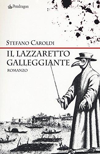 Il lazzaretto galleggiante: Stefano Caroldi