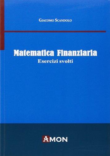 9788866031338: Matematica finanziaria. Esercizi svolti