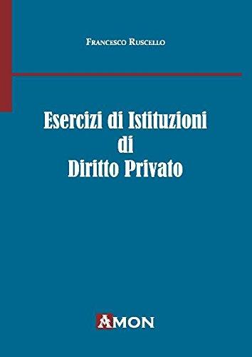 Esercizi di istituzioni di diritto privato: Francesco Ruscello