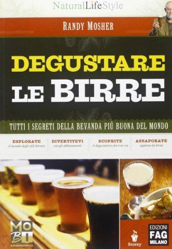 Degustare le birre. Tutti i segreti della bevanda più buona del mondo (886604301X) by Randy Mosher