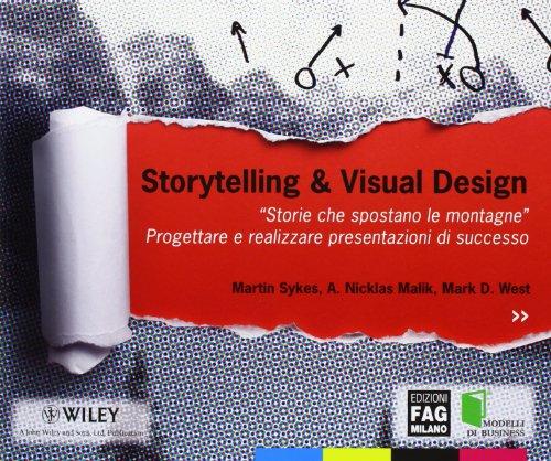 9788866043317: Storytelling & visual design. «Storie che spostano le montagne». Progettare e realizzare presentazioni di successo