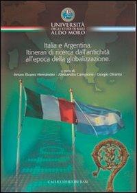 9788866110729: Italia e Argentina. Itinerari di ricerca dall'antichità all'epoca della globalizzazione (Sodalitas)