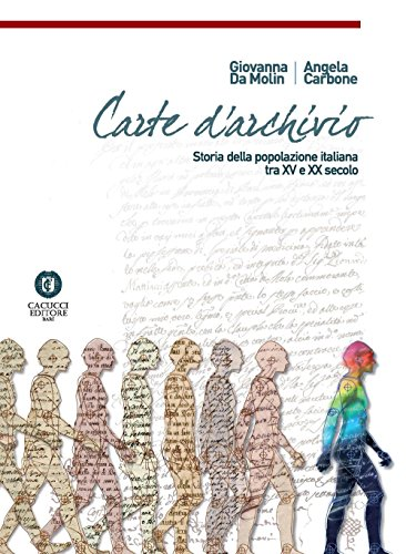 9788866115632: Carte d'archivio. Storia della popolazione italiana tra il XV e XX secolo