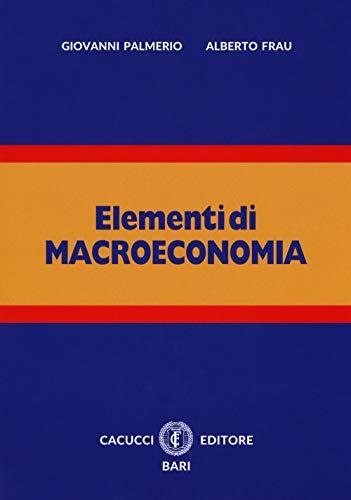 9788866117476: Elementi di macroeconomia. Nuova ediz. Con espansione online