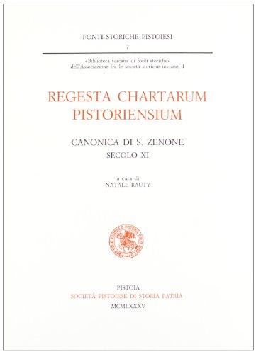 Regesta Chartarum Pistoriensium. Canonica di San Zenone.
