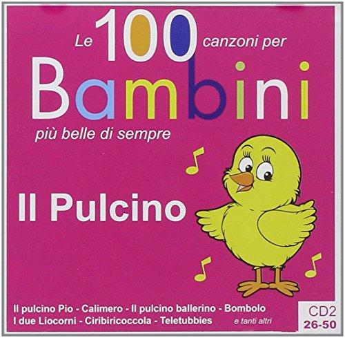 9788866162797: Il pulcino. Le 100 canzoni per bambini più belle di sempre. CD Audio