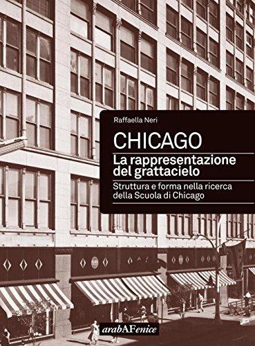 Chicago. La Rappresentazione del Grattacielo. Struttura e: Neri Raffaella
