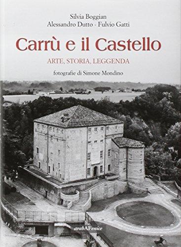 Carrù e il Castello. Arte, Storia, Leggenda.: Gatti, Fulvio;Dutto, Alessandro;Boggian Silvia