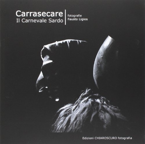 9788866180289: Carrasecare. Il carnevale sardo
