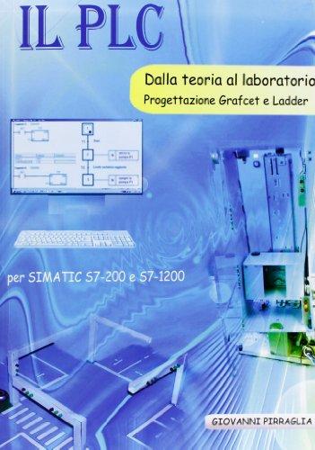 9788866184683: Il PLC dalla teoria al laboratorio. Progettazione Grafcet e Ladder
