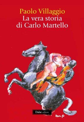 9788866200895: La vera storia di Carlo Martello