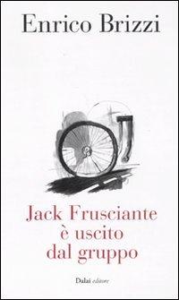 9788866202257: Jack Frusciante è uscito dal gruppo