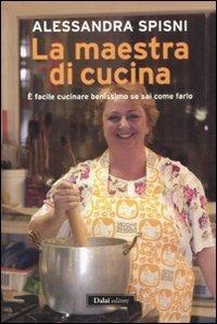 9788866202363: La maestra di cucina. È facile cucinare benissimo se sai come farlo