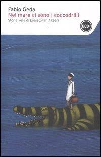 9788866206798: Nel mare ci sono i coccodrilli. Storia vera di Enaiatollah Akbari
