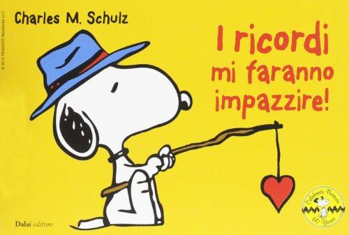 Schulz, C: I ricordi mi faranno impazzire! Celebrate Peanuts (9788866208983) by [???]