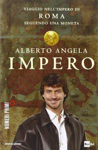 9788866210238: Impero. Viaggio nell'Impero di Roma seguendo una moneta