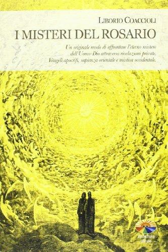 I misteri del rosario. Un originale modo: Liborio Coaccioli