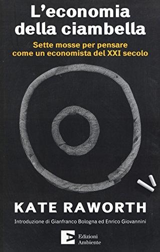 9788866272090: L'economia della ciambella. Sette mosse per pensare come un economista del XXI secolo