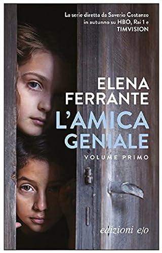 L'amica geniale: 1: Elena Ferrante