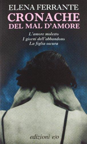 Cronache del mal damore: Lamore molesto-I giorni: Ferrante, Elena